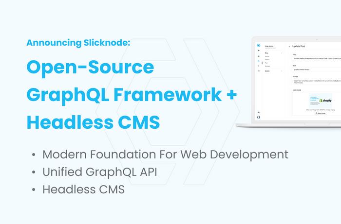 Announcing Slicknode Open-Source: GraphQL Framework + Headless CMS