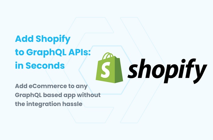 How to add a Shopify Store to your GraphQL APIs in Seconds